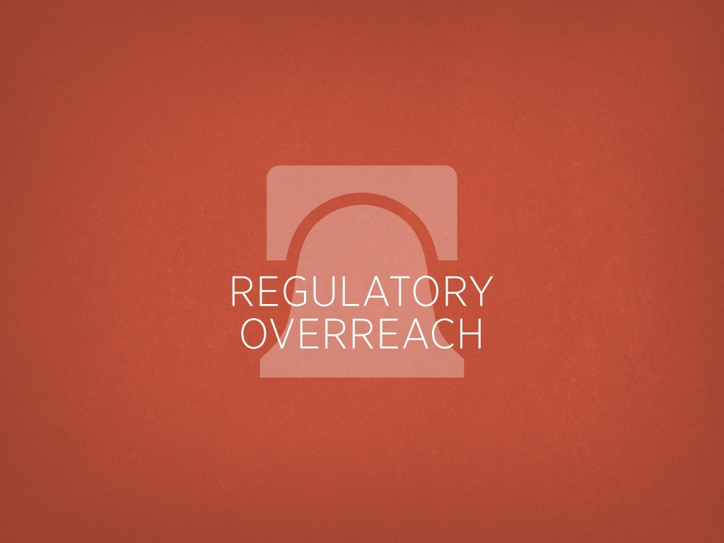 Regulatory Overreach